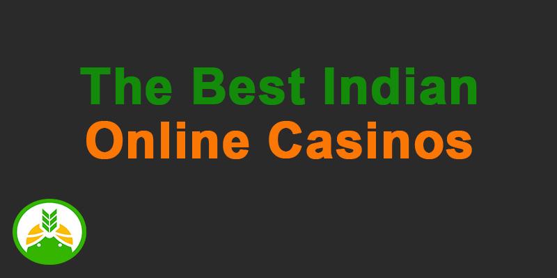 The best Indian online casinos